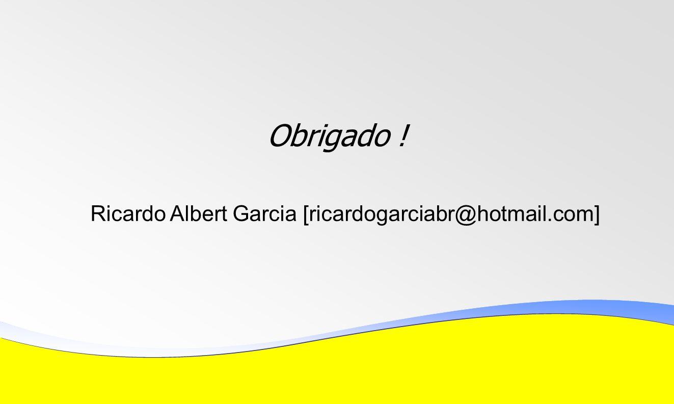 Ricardo Albert Garcia [ricardogarciabr@hotmail.com]